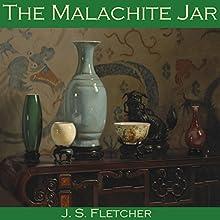 The Malachite Jar | Livre audio Auteur(s) : J. S. Fletcher Narrateur(s) : Cathy Dobson