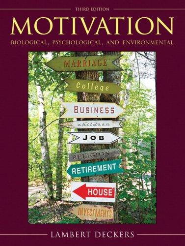 Motivation: Biological, Psychological, and Environmental...