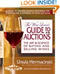 Wine Lover'S Guide To Auctions: The A...