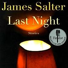 Last Night: Stories Audiobook by James Salter Narrated by Lauren Fortgang, Kathe Mazur, Edoardo Ballerini, Gabra Zackman, LJ Ganser, Joe Barrett, David Ledoux