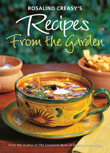 Rosalind Creasy's Recipes from the Garden: 200 Exciting Recipes from the Author of the Complete Book of Edible Landscaping (Recipes From The Garden compare prices)