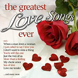 Greatest Love Songs Ever, The