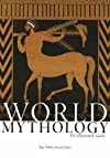 World Mythology the Illustrated Guide