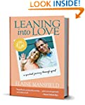 Leaning into Love: A Spiritual Journe...