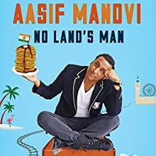 No Land's Man: A Perilous Journey through Romance, Islam, and Brunch (       UNABRIDGED) by Aasif Mandvi Narrated by Aasif Mandvi