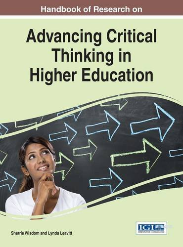 Handbook of Research on Advancing Critical Thinking in Higher Education (Advances in Higher Education and Professional D