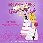 Disastrous Leigh: Literal Leigh Marriage Diaries Book 1 | Melanie James