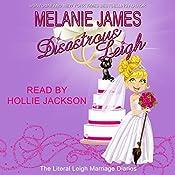 Disastrous Leigh: Literal Leigh Marriage Diaries Book 1 | Melanie James