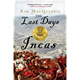 The Last Days of the Incas ~ Kim MacQuarrie