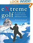 EXtreme Golf: The World's Most Unusua...