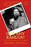 Daniel Zwicke Got Any Kahlua: Collected Recipes of The Dude