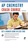 AP Chemistry Crash Course (Advanced Placement (AP) Crash Course) (0738606979) by D'Alessio, Michael