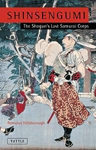 Shinsengumi: The Shogun's Last Samurai Corps by Tuttle Shokai Inc