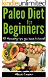 Paleo Diet For Beginners - 101 Amazing Tips You Have To Have ! (Diet and Weight Loss)