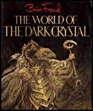 The World of Dark Crystal (0394712803) by Froud, Brian
