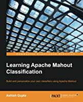 Learning Apache Mahout Classification Front Cover