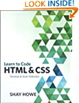 Learn to Code HTML and CSS: Develop a...