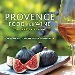 Provence Food and Wine: The Art of Li...