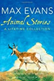 Animal Stories: A Lifetime Collection (0806143665) by Evans, Max