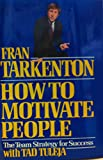 How to Motivate People: The Team Strategy for Success (0060155434) by Tarkenton, Fran