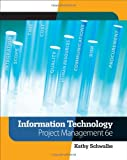 Information Technology Project Management (with Microsoft Project 2007 CD-ROM)