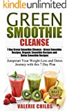 Green Smoothie Cleanse: Lose Stubborn Body Fat in 7 Days, Boost Metabolism and Increase Energy - Green Smoothie Recipes, Organic Smoothie Recipes, Detox ... Recipes, Detox Smoothie Recipes Book 1)