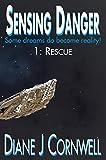 Sensing Danger: 1: Rescue