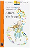 img - for Mozart, el nino genio/ Mozart, the Boy Genius (El Barco De Vapor: Serie Naranja/ the Steamboat: Orange Series) (Spanish Edition) by Carlos Villanes Cairo (2006-06-02) book / textbook / text book
