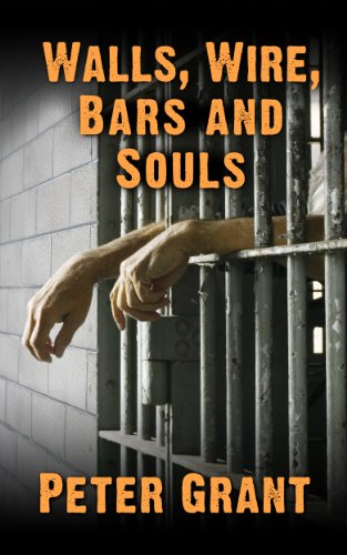 Walls, Wire, Bars and Souls