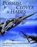 img - for Possum, Clover & Hades: The 475th Fighter Group in World War II (Schiffer Military History) book / textbook / text book