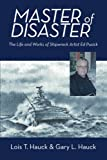 img - for Master of Disaster: The Life and Works of Shipwreck Artist Ed Pusick book / textbook / text book