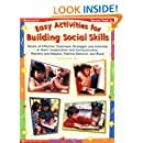 Easy Activities for Building Social Skills: Dozens of Effective Classroom Strategies & Activities to Teach Cooperation and Communication, Manners and Respect, Positive Behavior & More!