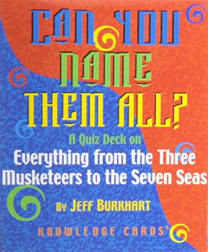 Can You Name Them All? Everything from the Three Musketeers to the Seven Seas Knowledge Cards Deck PDF