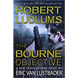 Robert Ludlum's (TM) The Bourne Objectiveby Eric Van Lustbader