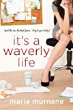It's a Waverly Life (The (Mis)Adventures of Waverly Bryson)