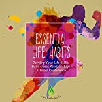 Essential Life Habits: Develop Your Life Skills, Build Great Relationships & Boost Confidence |  Cure For The People