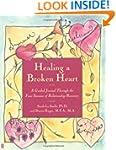 Healing A Broken Heart: A Guided Jour...