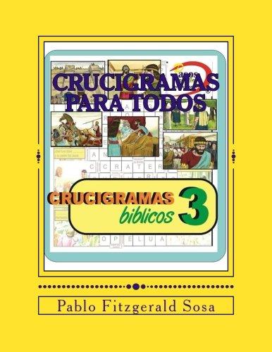 Crucigramas para Todos: Crucigramas Biblicos 3 (Volume 3)  [Sosa, Pablo Fitzgerald] (Tapa Blanda)