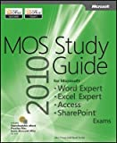 img - for Mos 2010 Study Guide for Microsoft Word Expert, Excel Expert, Access, and Sharepoint   [MOS 2010 SG FOR MS WORD EXPERT] [Paperback] book / textbook / text book