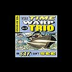 Oh Say, I Can't See: Time Warp Trio #15 | Jon Scieszka
