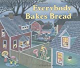 img - for Everybody Bakes Bread (Carolrhoda Picture Books) book / textbook / text book