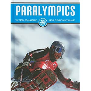 Paralympics (The Story of Canadians in the Olympic Winter Games)