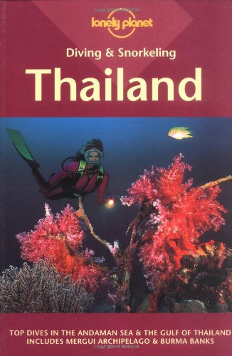 Thailand (Lonely Planet Diving & Snorkeling Thailand)