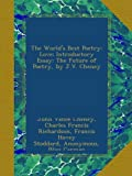 The Worlds Best Poetry: Love; Introductory Essay: The Future of Poetry, by J.V. Cheney