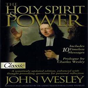 The Holy Spirit and Power: Pure Gold Audio Classics | [John Wesley]