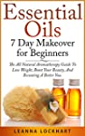 Essential Oils 7 Day Makeover for Beg...