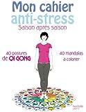 Mon cahier anti-stress saison après saison
