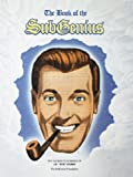 The Book of the SubGenius: The Sacred Teachings of J.R. 'Bob' Dobbs (0671638106) by J.R. Dobbs
