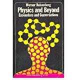 Physics and Beyond: Encounters and Conversations (World Perspectives Series, Vol. 42) (0061316229) by Werner Heisenberg