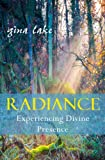img - for Radiance: Experiencing Divine Presence book / textbook / text book